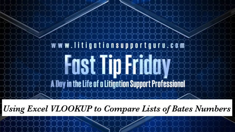 FTF-Using-Excel-VLOOKUP-to-Compare-Lists-of-Bates-Numbers