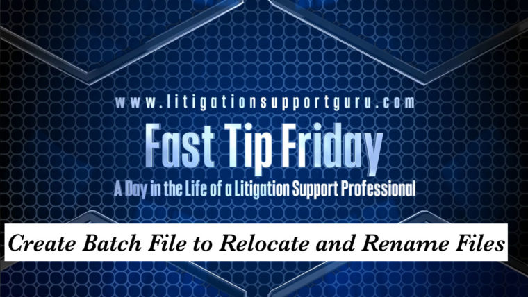Fast Tip Friday - Create Batch File to Relocate and Rename Files